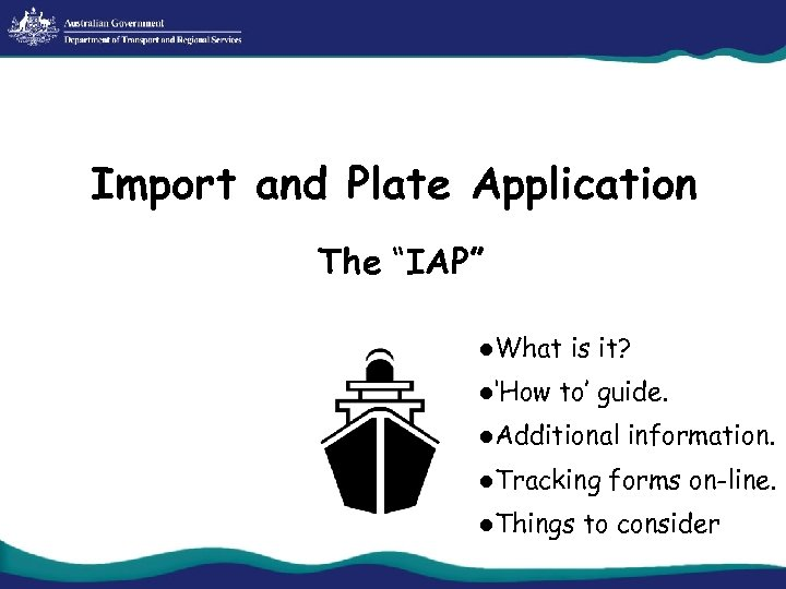 """Import and Plate Application The """"IAP"""" l. What l'How is it? to' guide. l."""
