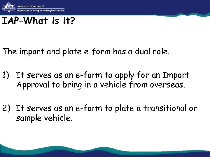 IAP–What is it? The import and plate e-form has a dual role. 1) It