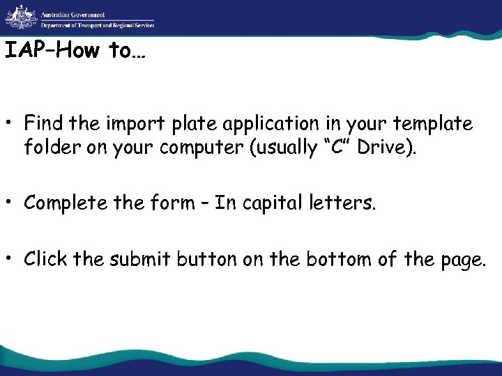 IAP–How to… • Find the import plate application in your template folder on your