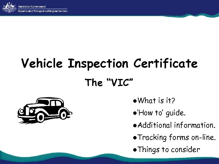 """Vehicle Inspection Certificate The """"VIC"""" l. What l'How is it? to' guide. l. Additional"""