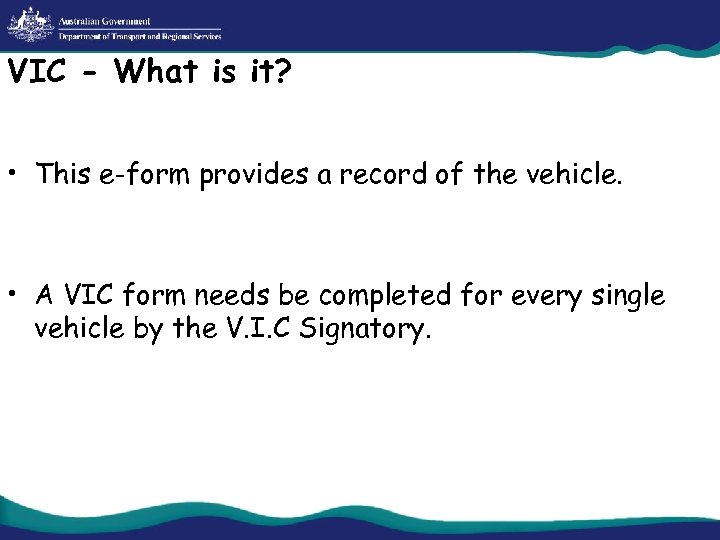 VIC - What is it? • This e-form provides a record of the vehicle.