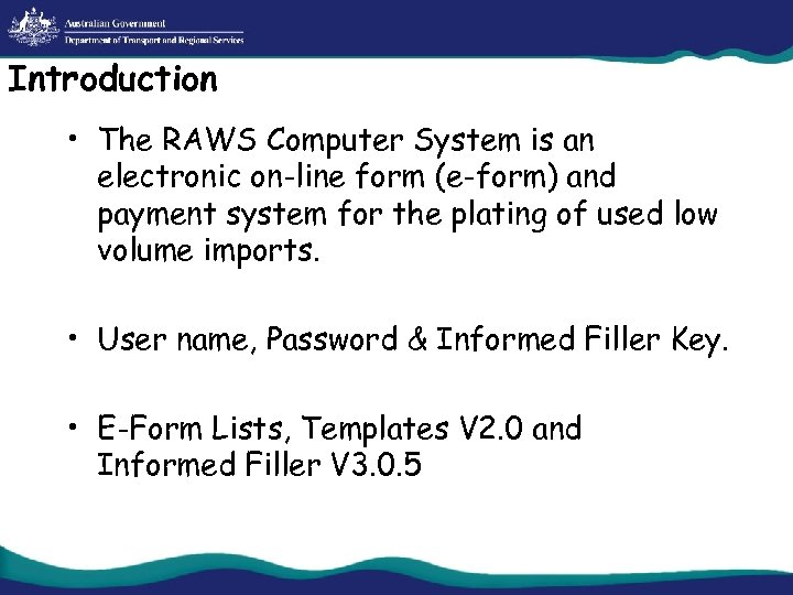 Introduction • The RAWS Computer System is an electronic on-line form (e-form) and payment