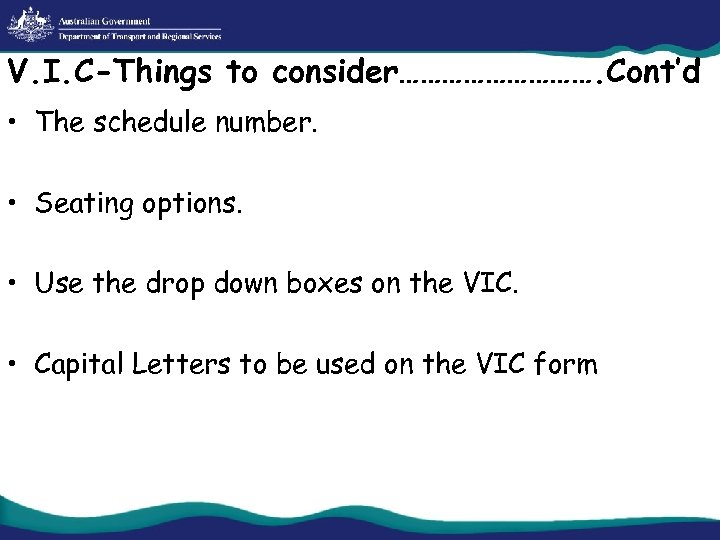 V. I. C-Things to consider……………. Cont'd • The schedule number. • Seating options. •