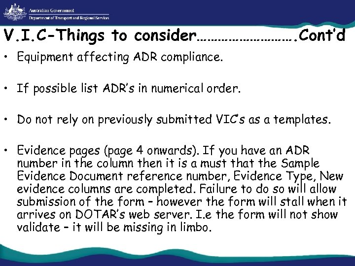 V. I. C-Things to consider……………. Cont'd • Equipment affecting ADR compliance. • If possible
