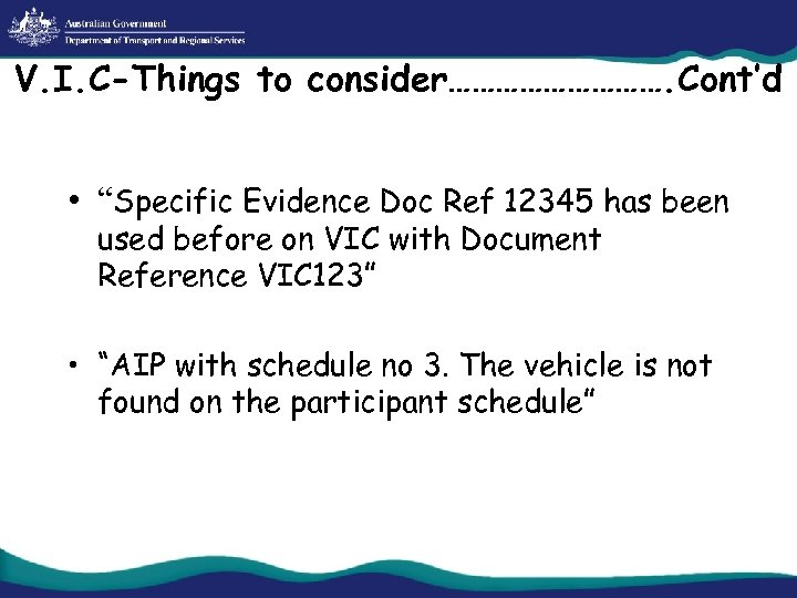 """V. I. C-Things to consider……………. Cont'd • """"Specific Evidence Doc Ref 12345 has been"""
