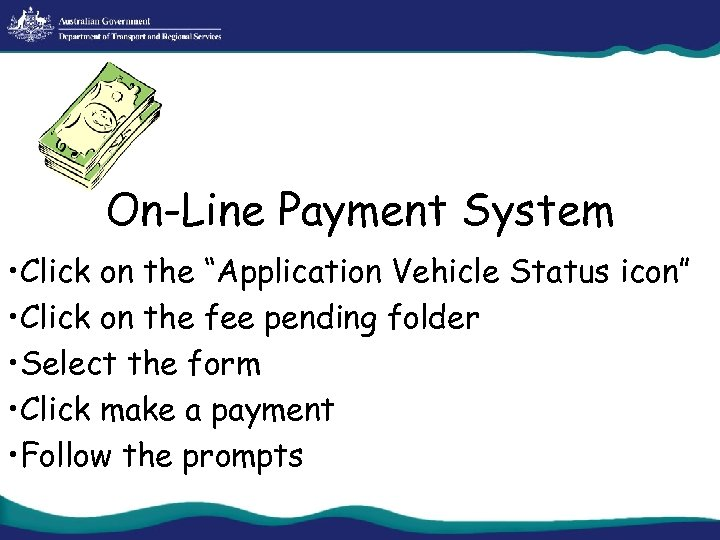 """On-Line Payment System • Click on the """"Application Vehicle Status icon"""" • Click on"""