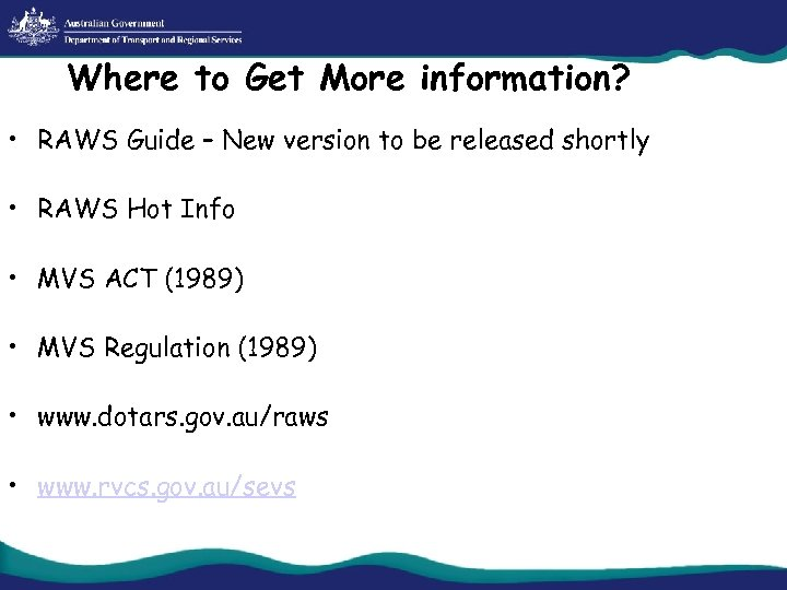 Where to Get More information? • RAWS Guide – New version to be released