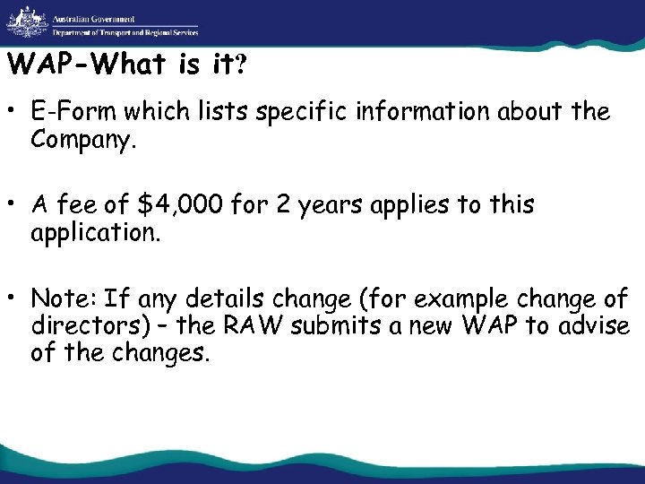 WAP-What is it? • E-Form which lists specific information about the Company. • A