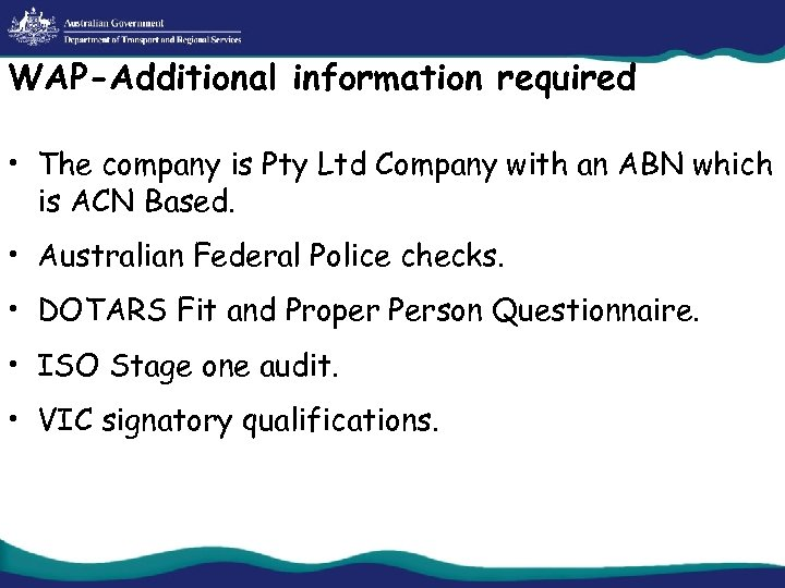WAP-Additional information required • The company is Pty Ltd Company with an ABN which