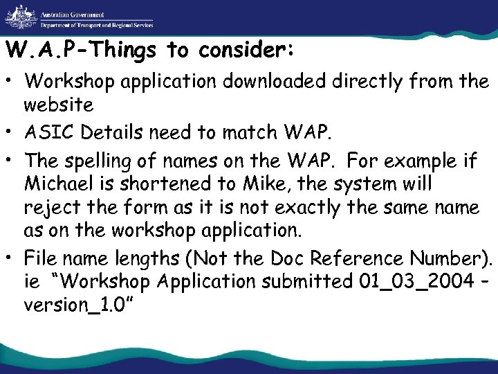 W. A. P-Things to consider: • Workshop application downloaded directly from the website •