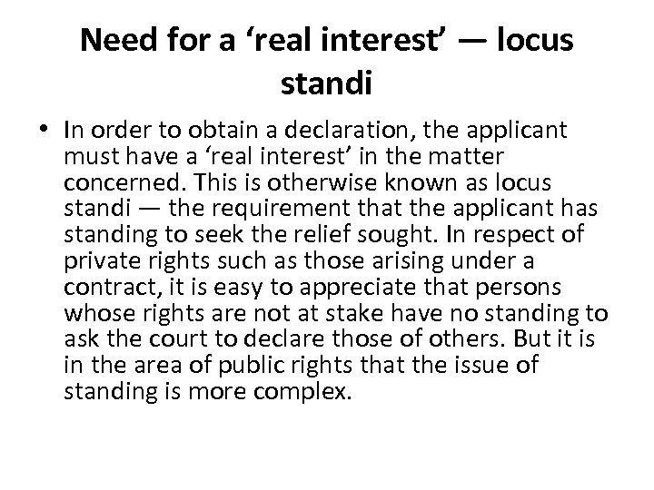 Need for a 'real interest' — locus standi • In order to obtain a