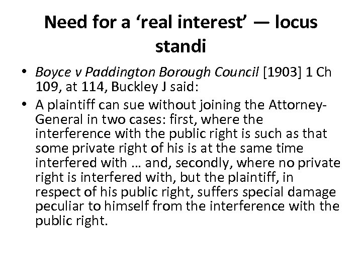 Need for a 'real interest' — locus standi • Boyce v Paddington Borough Council