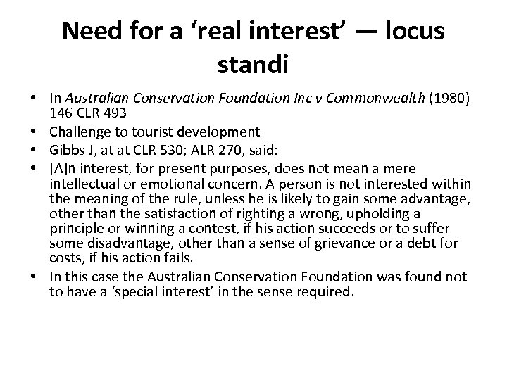 Need for a 'real interest' — locus standi • In Australian Conservation Foundation Inc