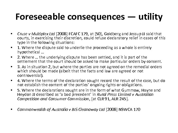 Foreseeable consequences — utility • • Cruse v Multiplex Ltd [2008] FCAFC 179, at