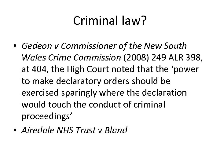 Criminal law? • Gedeon v Commissioner of the New South Wales Crime Commission (2008)