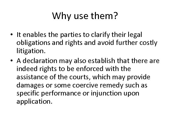 Why use them? • It enables the parties to clarify their legal obligations and