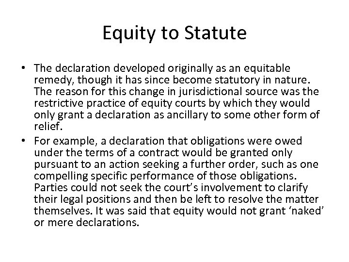 Equity to Statute • The declaration developed originally as an equitable remedy, though it