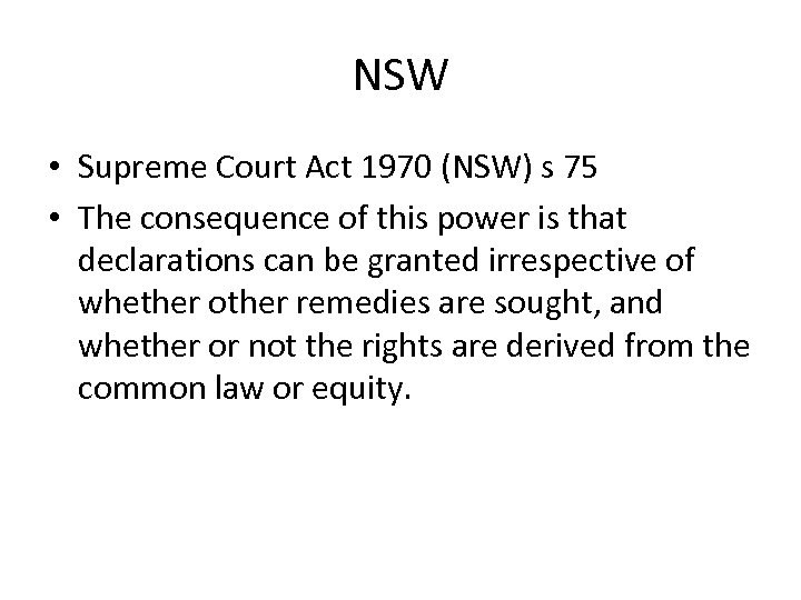 NSW • Supreme Court Act 1970 (NSW) s 75 • The consequence of this
