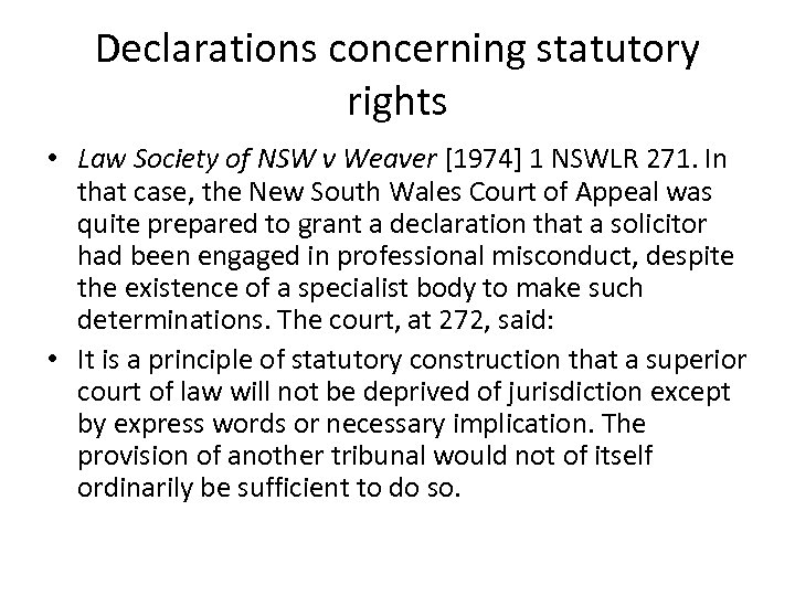 Declarations concerning statutory rights • Law Society of NSW v Weaver [1974] 1 NSWLR