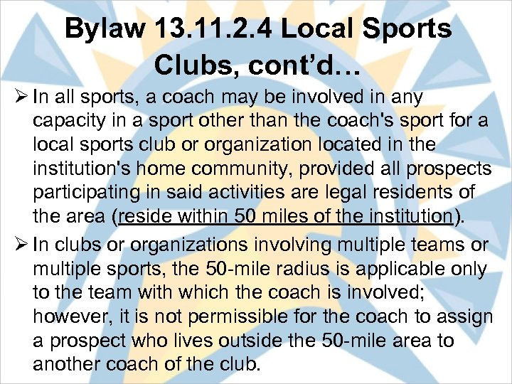 Bylaw 13. 11. 2. 4 Local Sports Clubs, cont'd… Ø In all sports, a