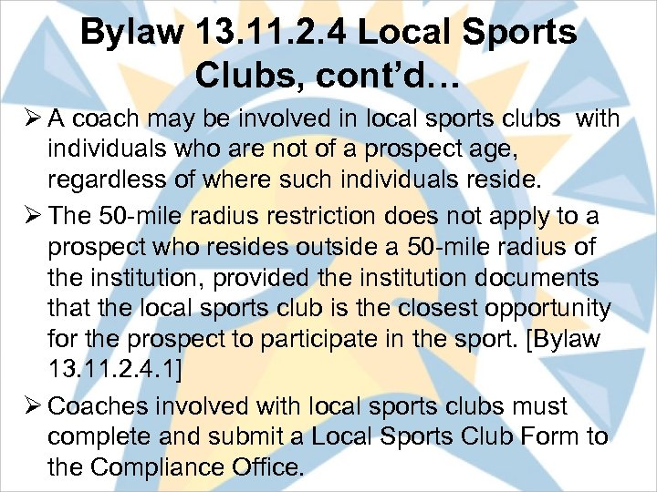 Bylaw 13. 11. 2. 4 Local Sports Clubs, cont'd… Ø A coach may be