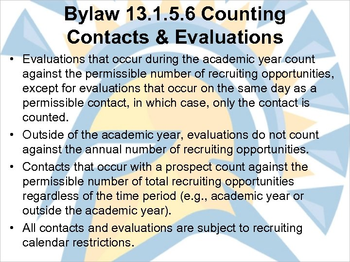 Bylaw 13. 1. 5. 6 Counting Contacts & Evaluations • Evaluations that occur during