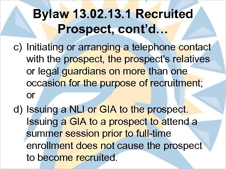 Bylaw 13. 02. 13. 1 Recruited Prospect, cont'd… c) Initiating or arranging a telephone