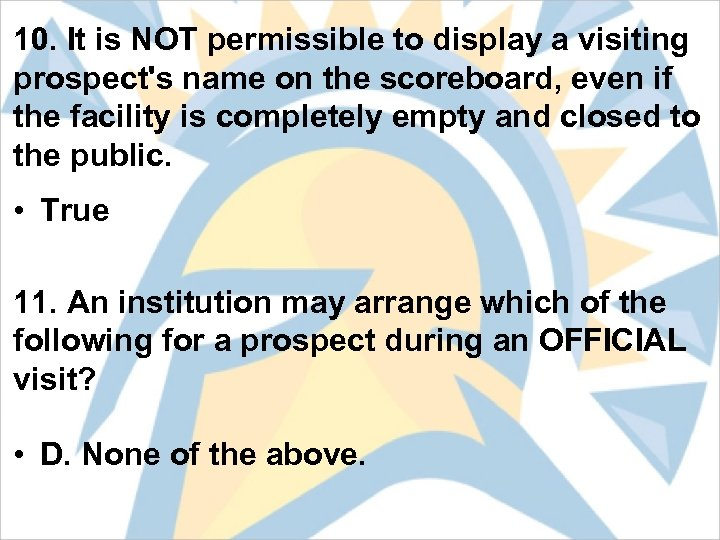 10. It is NOT permissible to display a visiting prospect's name on the scoreboard,
