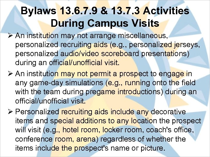 Bylaws 13. 6. 7. 9 & 13. 7. 3 Activities During Campus Visits Ø