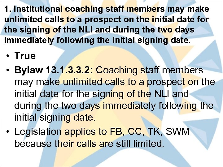 1. Institutional coaching staff members may make unlimited calls to a prospect on the