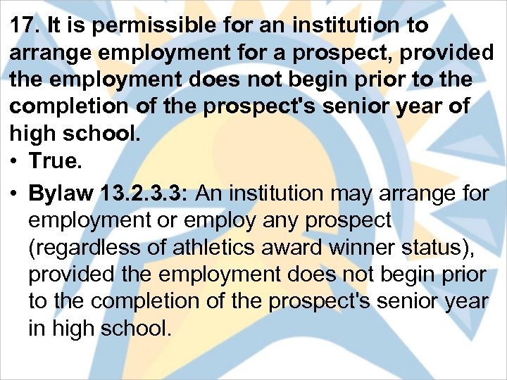 17. It is permissible for an institution to arrange employment for a prospect, provided