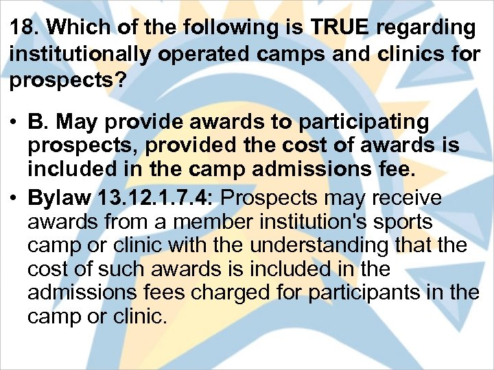18. Which of the following is TRUE regarding institutionally operated camps and clinics for