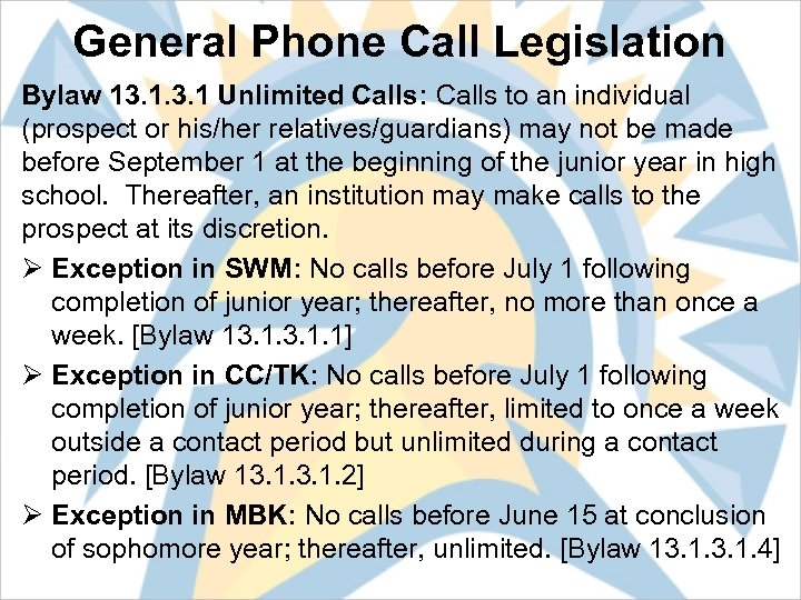 General Phone Call Legislation Bylaw 13. 1 Unlimited Calls: Calls to an individual (prospect