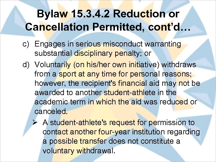 Bylaw 15. 3. 4. 2 Reduction or Cancellation Permitted, cont'd… c) Engages in serious