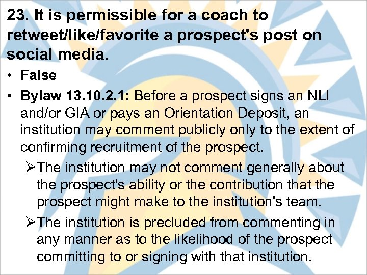 23. It is permissible for a coach to retweet/like/favorite a prospect's post on social