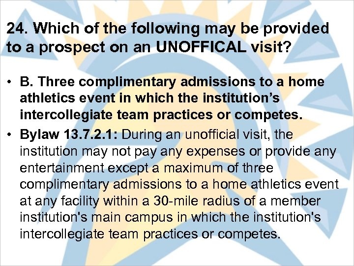 24. Which of the following may be provided to a prospect on an UNOFFICAL