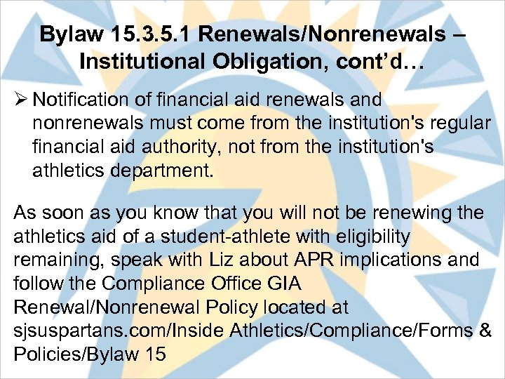 Bylaw 15. 3. 5. 1 Renewals/Nonrenewals – Institutional Obligation, cont'd… Ø Notification of financial