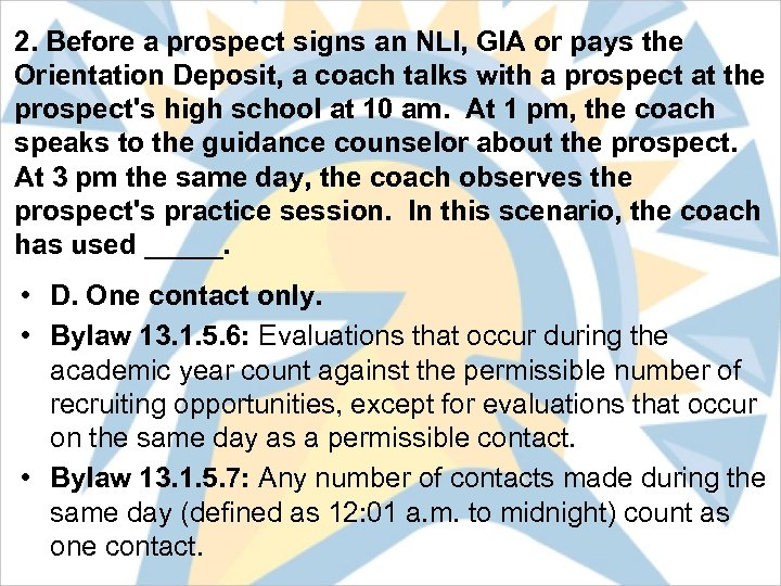 2. Before a prospect signs an NLI, GIA or pays the Orientation Deposit, a