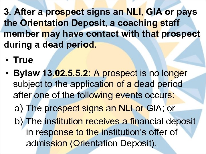 3. After a prospect signs an NLI, GIA or pays the Orientation Deposit, a