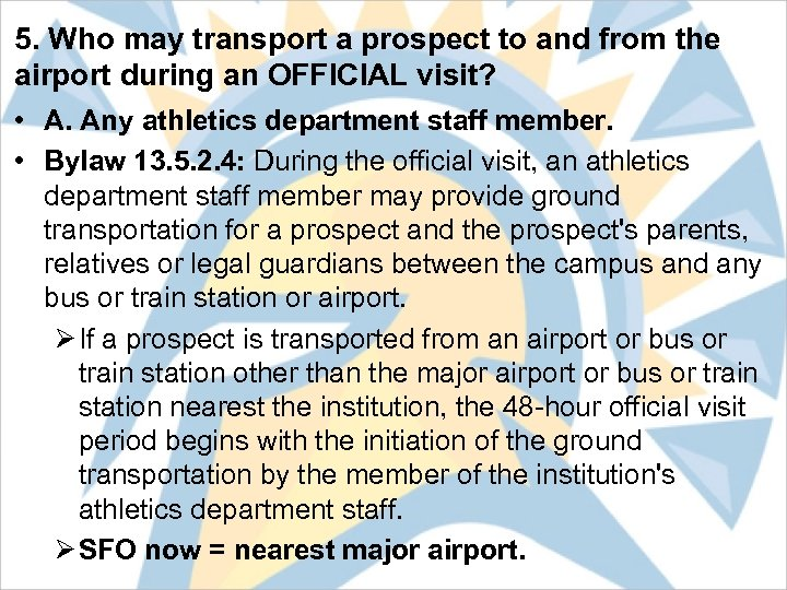 5. Who may transport a prospect to and from the airport during an OFFICIAL