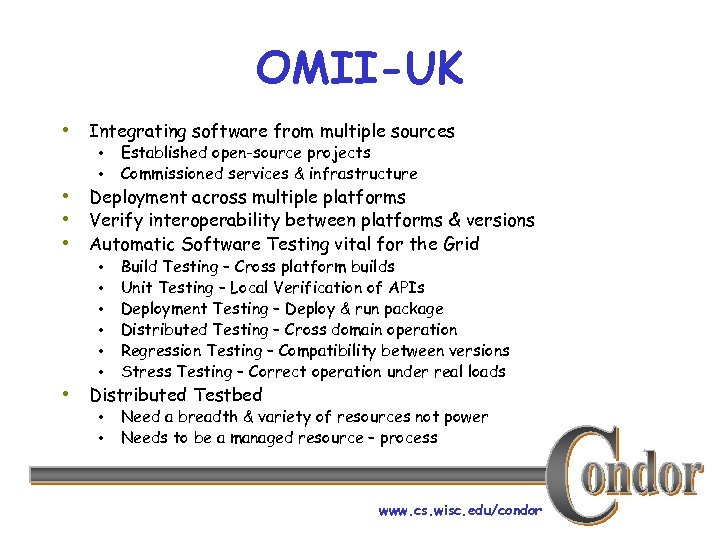 OMII-UK • Integrating software from multiple sources • • Established open-source projects Commissioned services