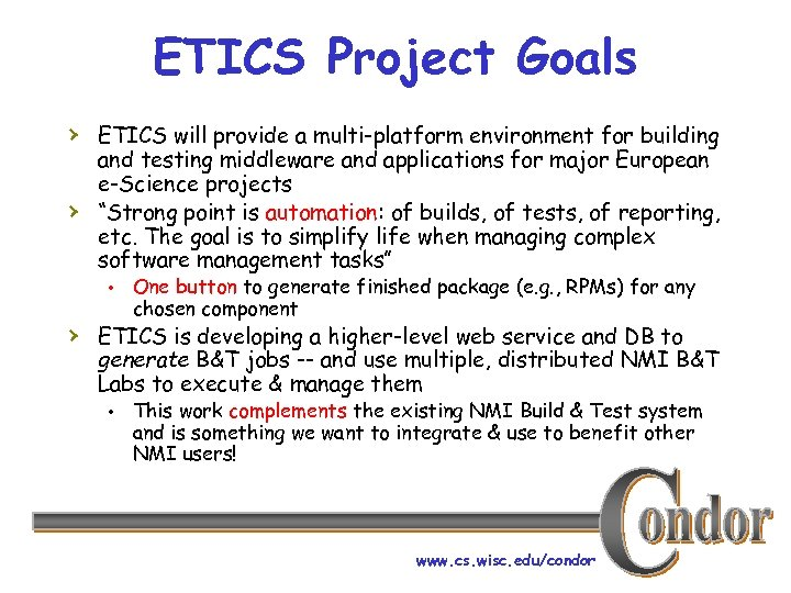 ETICS Project Goals › ETICS will provide a multi-platform environment for building › and