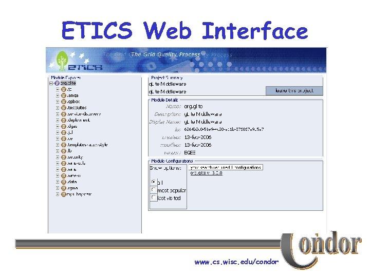 ETICS Web Interface www. cs. wisc. edu/condor