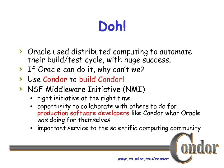 Doh! › Oracle used distributed computing to automate › › › their build/test cycle,