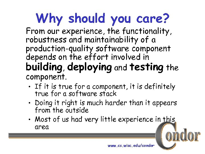 Why should you care? From our experience, the functionality, robustness and maintainability of a