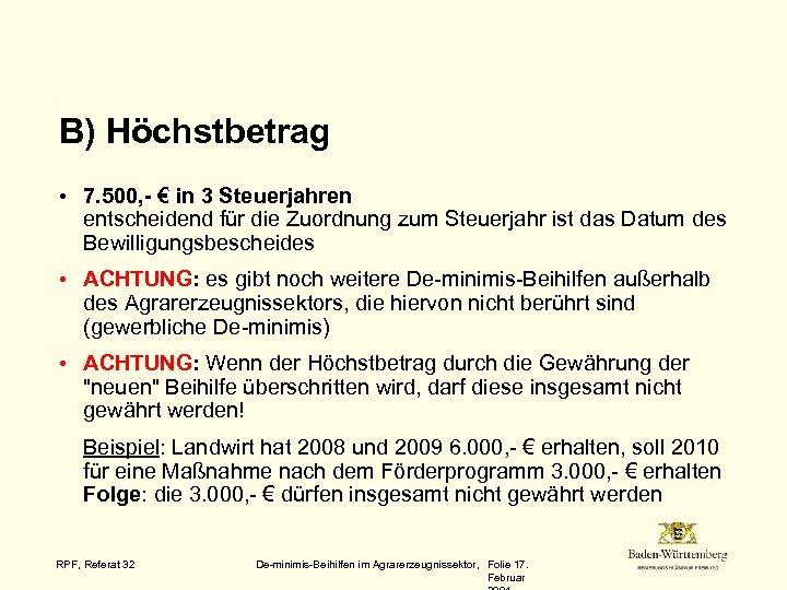 B) Höchstbetrag • 7. 500, - € in 3 Steuerjahren entscheidend für die Zuordnung