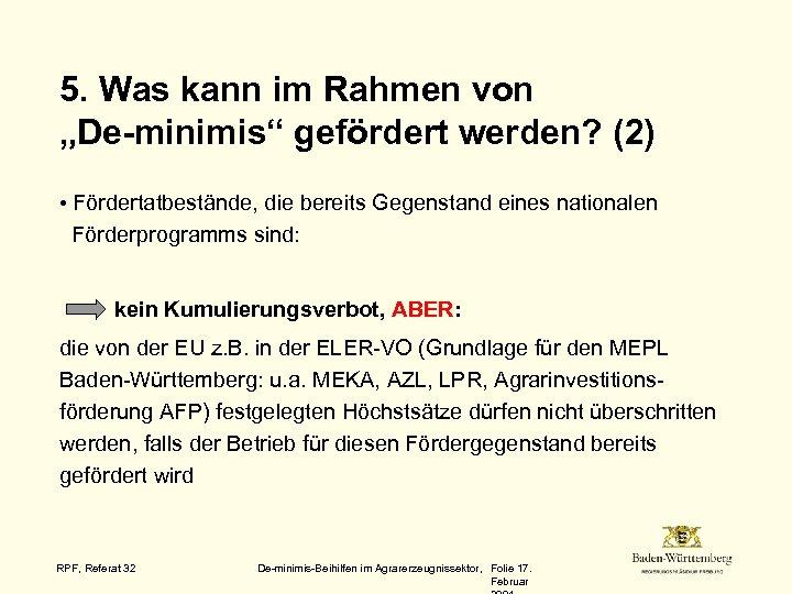 """5. Was kann im Rahmen von """"De-minimis"""" gefördert werden? (2) • Fördertatbestände, die bereits"""
