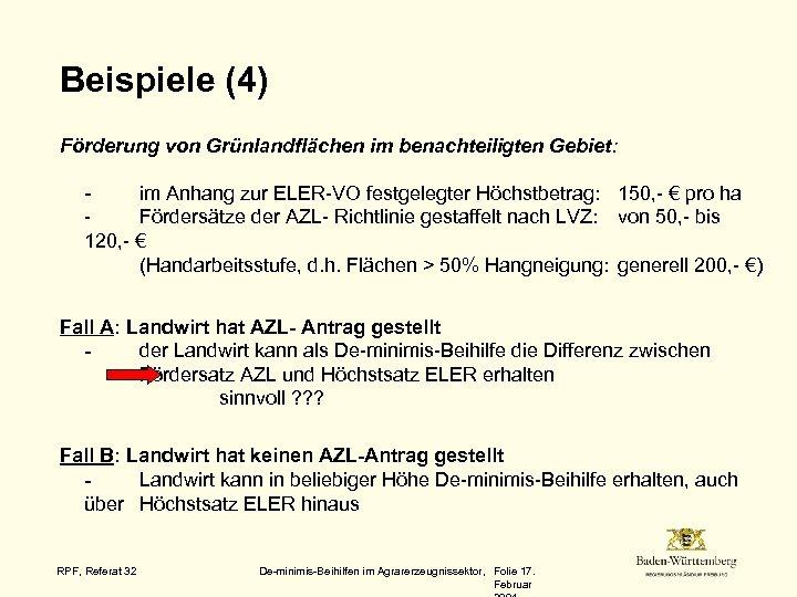 Beispiele (4) Förderung von Grünlandflächen im benachteiligten Gebiet: im Anhang zur ELER-VO festgelegter Höchstbetrag:
