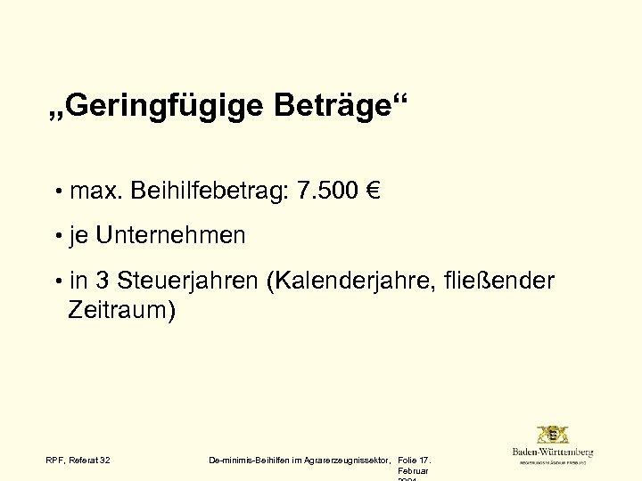 """""""Geringfügige Beträge"""" • max. Beihilfebetrag: 7. 500 € • je Unternehmen • in 3"""