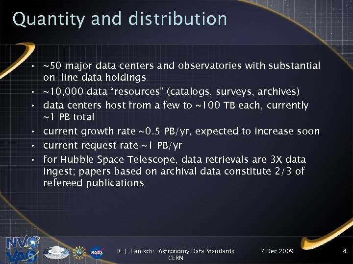 Quantity and distribution • ~50 major data centers and observatories with substantial on-line data